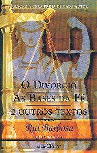 O Divórcio; As Bases da Fé e Outros Textos