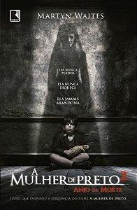 A mulher de preto 2: anjo da morte: anjo da morte