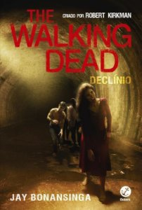 The Walking Dead: Declínio (Vol. 5)