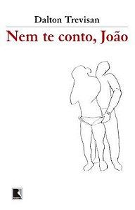 Nem te conto, João