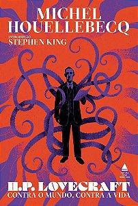 H.P. Lovecraft: contra o mundo, contra a vida