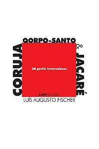 Coruja, qorpo-santo & jacaré: 30 perfis heterodoxos