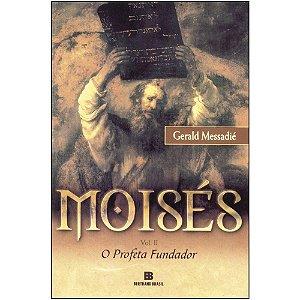 Moisés: O Profeta Fundador (Vol. 2)