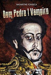 Dom Pedro I Vampiro
