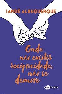 Onde não existir reciprocidade, não se demore