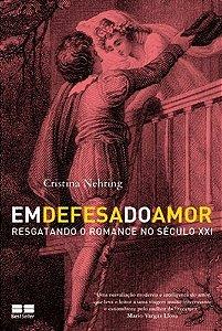 Em defesa do amor: Resgatando o romance no Século XXI