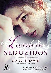 Ligeiramente seduzidos (Os Bedwyns – Livro 4)