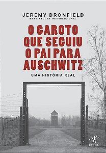 O garoto que seguiu o pai para Auschwitz