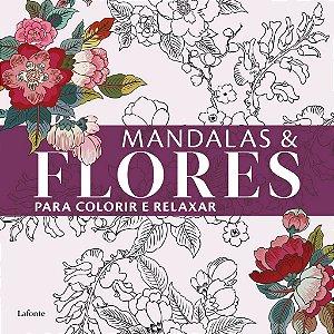Mandalas &Flores para Colorir e Relaxar