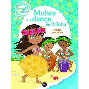 Mohea e a Dança da Rainha (Coleção Minimiki)