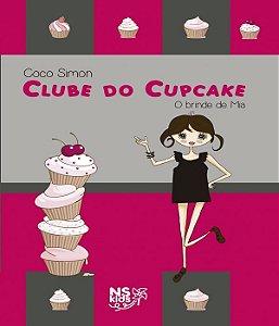 Clube do cupcake - o brinde de mia - vol 06