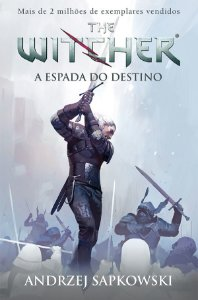 A espada do destino - The Witcher - A saga do bruxo Geralt de Rívia (Capa game)