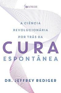 A ciência revolucionária por trás da cura espontânea