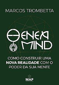 Eneamind: como construir uma nova realidade com o poder da sua mente