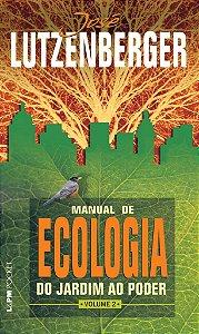 Manual de ecologia: do jardim ao poder - vol. 2