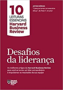 Desafios da liderança (10 leituras essenciais - HBR)