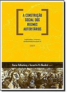 A construção social dos regimes autoritários: Legitimidade, consenso e consentimento no século XX - Europa