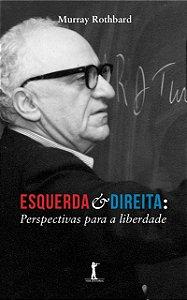 Esquerda e direita: perspectivas para a liberdade
