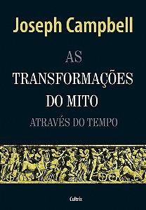 As Transformacões do Mito Através do Tempo