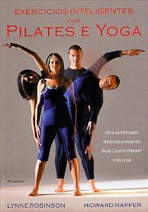 Exercicios inteligentes com pilates e yoga: uma combinação dinâmica e atual do body control pilates e da yoga