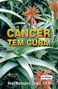 Câncer tem cura!: manual que ensina, de maneira prática e econômica, a tratar, sem sair de casa, do câncer e de outras d