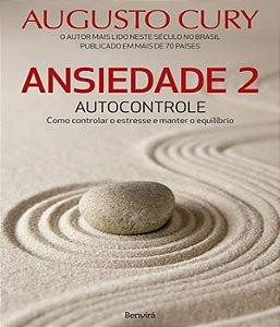 Ansiedade 2: autocontrole - como controlar o estresse e manter o equilíbrio