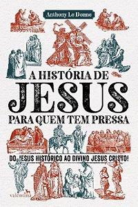 Historia de jesus para quem tem pressa, a