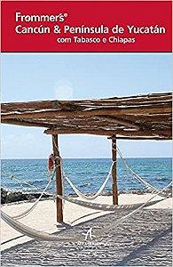 Frommer's - Cancún & Península de Yucatán