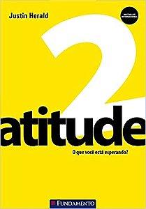 Atitude! 2 - O Que Voce Esta Esperando?