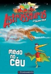 Astrossauros - Medo No Ceu