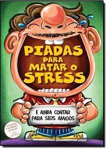 Piadas Para Matar O Stress