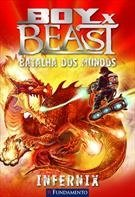Boy Vs Beast - Batalha Dos Mundos - Infernix - Vol 03