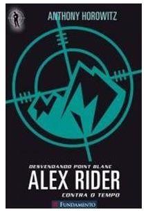 Alex Rider Contra O Tempo - Vol 2 - Desvendando Point Blanc