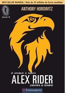 Alex Rider Contra O Tempo - Vol 4 - O Ataque A Aguia