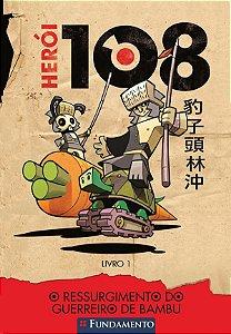 Heroi 108 - O Ressurgimento Do Guerreiro De Bambu - Vol 01