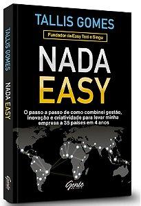 Nada easy: o passo a passo de como combinei gestão, inovação e criatividade para levar minha empresa a 35 países em 4 an