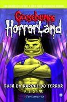 Goosebumps Horrorland 11 - Fuja Do Parque Do Terror