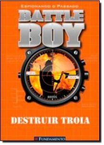 Battle Boy - Destruir Troia - Fundamento