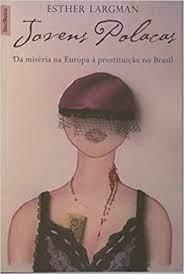 Jovens Polacas - Da Miséria Na Europa À Prostituição No Brasil ( Pocket )
