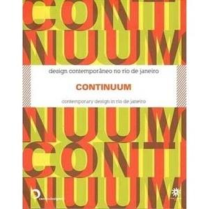 Continuum - Contemporary Design In Rio De Janeiro / Design Contemmporaneo No Rio De Janeiro