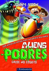 Aliens podres - vol 04 - crise no esgoto