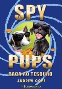 Spy Pups - Caça Do Tesouro