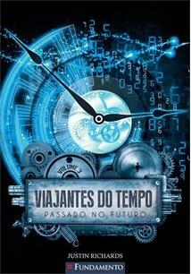 Viajantes Do Tempo - Vol 3 - Passado No Futuro