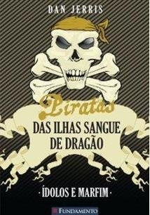 Piratas Das Ilhas Sangue De Dragao - Vol 3 - Idolos E Marfim
