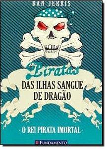 Piratas Das Ilhas Sangue De Dragao - Vol 7 - O Rei Pirata Imortal