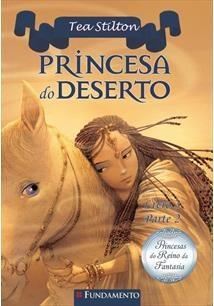 Princesas Do Reino Da Fantasia - Princesa Do Deserto (Livro 3 - Parte 2)