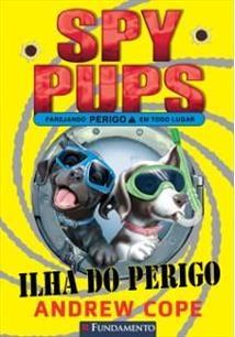Spy Pups - Ilha Do Perigo