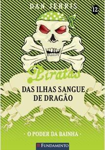 Piratas Das Ilhas De Sangue De Dragao - Vol 12 - O Poder Da Bainha