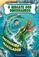 O Resgate Dos Dinossauros 06 - Dakossauro Mastigador