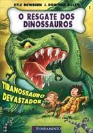 O Resgate Dos Dinossauros - Tiranossauro Devastador